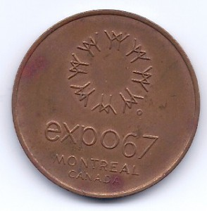 "The token's obverse features the Expo 67 logo atop the words ""expo67 / MONTREAL / CANADA""."